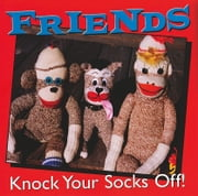 Friends Knock Your Socks Off! ebook by Dee Lindner