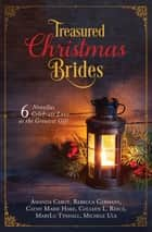 Treasured Christmas Brides - 6 Novellas Celebrate Love as the Greatest Gift ebook by Amanda Cabot, Rebecca Germany, Cathy Marie Hake,...
