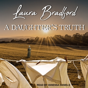 A Daughter's Truth audiobook by Laura Bradford