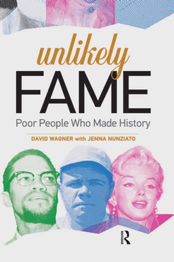 Unlikely Fame - Poor People Who Made History ebook by David Wagner
