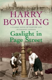 Gaslight In Page Street - A compelling saga of community, war and suffragettes (Tanner Trilogy Book 1) ebook by Harry Bowling