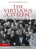 The Virtuous Citizen - Patriotism in a Multicultural Society ebook by Tim Soutphommasane