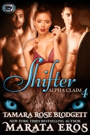 Shifter (Alpha Claim 4): New Adult Paranormal Romance ebook by Tamara Rose Blodgett