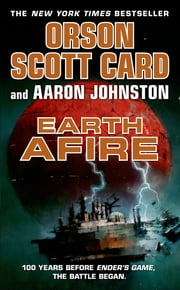 Earth Afire ebook by Orson Scott Card,Aaron Johnston