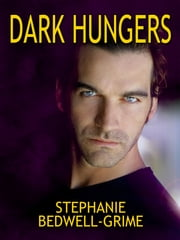 Dark Hungers ebook by Stephanie Bedwell-Grime