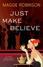 Just Make Believe ebook by Maggie Robinson