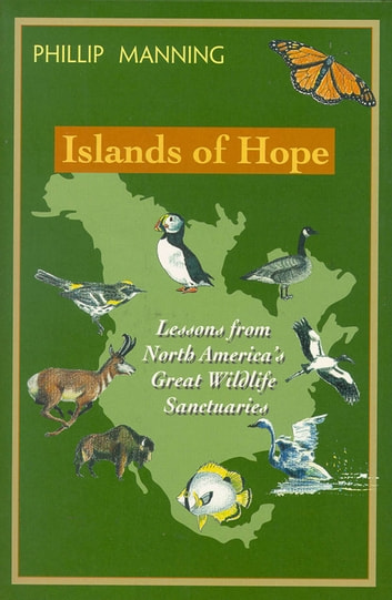 Islands of Hope - Lessons from North Americas Wildlife Sanctuaries ebook by Philip Manning