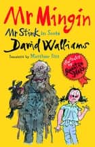 Mr Mingin - (Mr Stink in Scots) ebook by David Walliams, Matthew Fitt