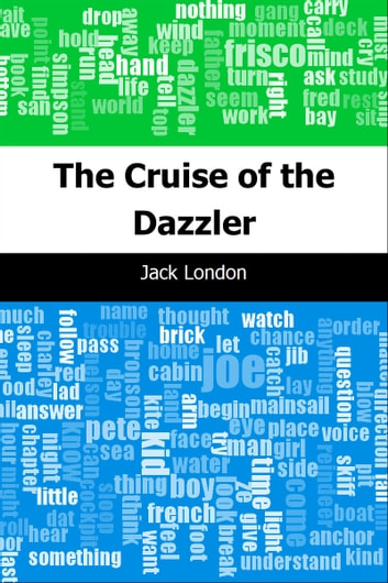 The Cruise of the Dazzler ebook by Jack London