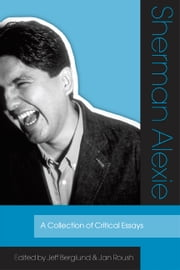 Sherman Alexie - A Collection of Critical Essays ebook by Kobo.Web.Store.Products.Fields.ContributorFieldViewModel