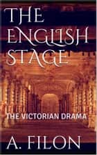 The English Stage ebook by Augustin Filon