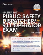 Master the Public Safety Dispatcher/911 Operator, 4th edition ebook by Peterson's