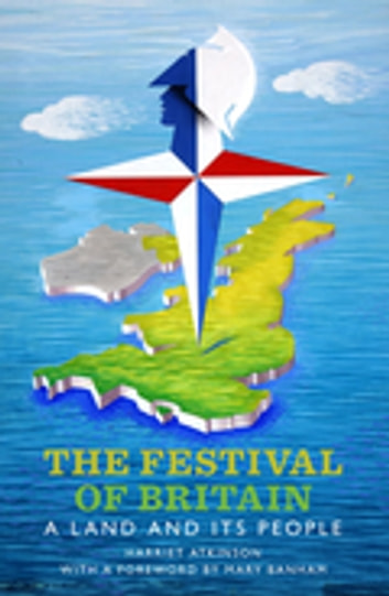 Festival of Britain, The - A Land and Its People ebook by Harriet Atkinson