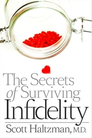 The Secrets of Surviving Infidelity ebook by Scott Haltzman