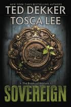 Sovereign ebook by Ted Dekker,Tosca Lee