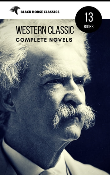 Mark Twain: The Complete Novels (Black Horse Classics) ebook by Mark Twain,Book Center