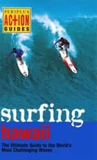Surfing Hawaii - The Ultimate Guide to the World's Most Challenging Waves ebook by Leonard Lueras, Lorca Lueras