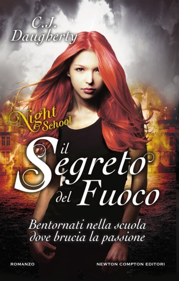 Il segreto del fuoco. Night School ebook by C.J. Daugherty