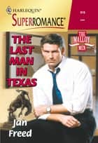 The Last Man In Texas (Mills & Boon Vintage Superromance) ebook by Jan Freed