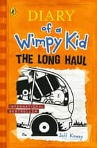 The Long Haul (Diary of a Wimpy Kid book 9) ebook by Jeff Kinney