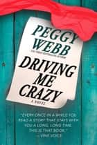Driving Me Crazy ebook by Peggy Webb