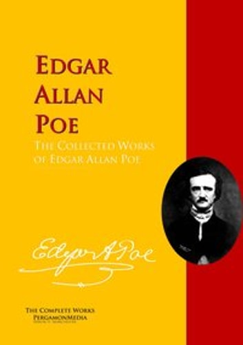 The Collected Works of Edgar Allan Poe - The Complete Works PergamonMedia ebook by Edgar Allan Poe,William Patterson Atkinson,J. Montgomery Gambrill