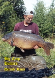 Big Carp Hunters ebook by Derek Rance