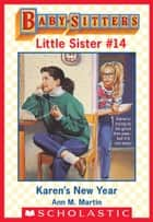 Karen's New Year (Baby-Sitters Little Sister #14) ebook by Ann M. Martin