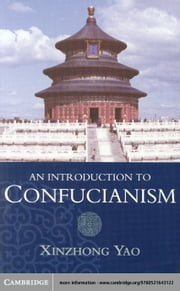 An Introduction to Confucianism ebook by Yao, Xinzhong