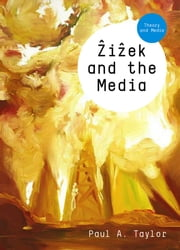 Zizek and the Media ebook by Paul A.  Taylor