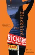 The Blackbird - An Alan Grofield Novel ebook by Richard Stark, Sarah Weinman