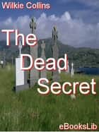 The Dead Secret ebook by Wilkie Collins