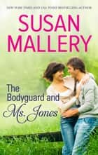 The Bodyguard & Ms Jones ebook by Susan Mallery