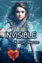 Invisible ebook by Alycia Linwood