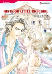 His Poor Little Rich Girl (Harlequin Comics) - Harlequin Comics ebook by Melanie Milburne,Keiko Kishimoto