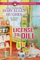 License to Dill ebook by Mary Ellen Hughes