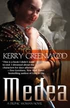 Medea ebook by Kerry Greenwood