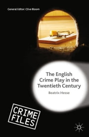 The English Crime Play in the Twentieth Century ebook by Beatrix Hesse