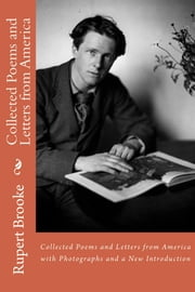 Collected Poems and Letters from America with Photographs and a New Introduction ebook by Rupert Brooke,Keith Hale,Henry James