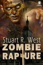Zombie Rapture ebook by Stuart R. West