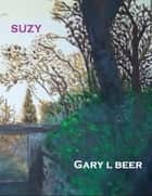 Suzy ebook by Gary L Beer