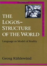The Logos-Structure of the World ebook by Georg Kühlewind
