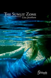 The Sunlit Zone ebook by Lisa Jacobson