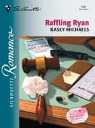Raffling Ryan ebook by Kasey Michaels