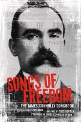 Songs of Freedom - The James Connolly Songbook ebook by James Connolly,Theo Dorgan