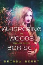 Whispering Woods Box Set ebook by