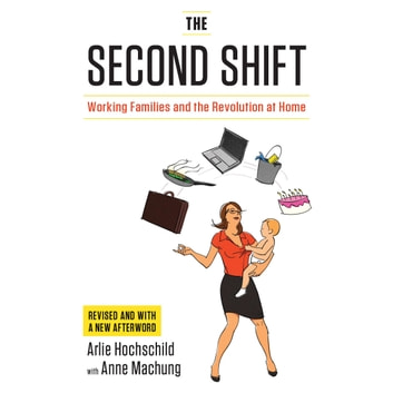 The Second Shift - Working Families and the Revolution at Home audiobook by Arlie Hochschild,Anne Machung