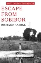 Escape from Sobibor ebook by Richard Rashke