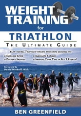 Weight Training for Triathlon: The Ultimate Guide ebook by Ben Greenfield