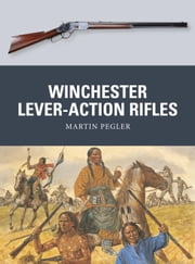 Winchester Lever-Action Rifles ebook by Martin Pegler,Mark Stacey